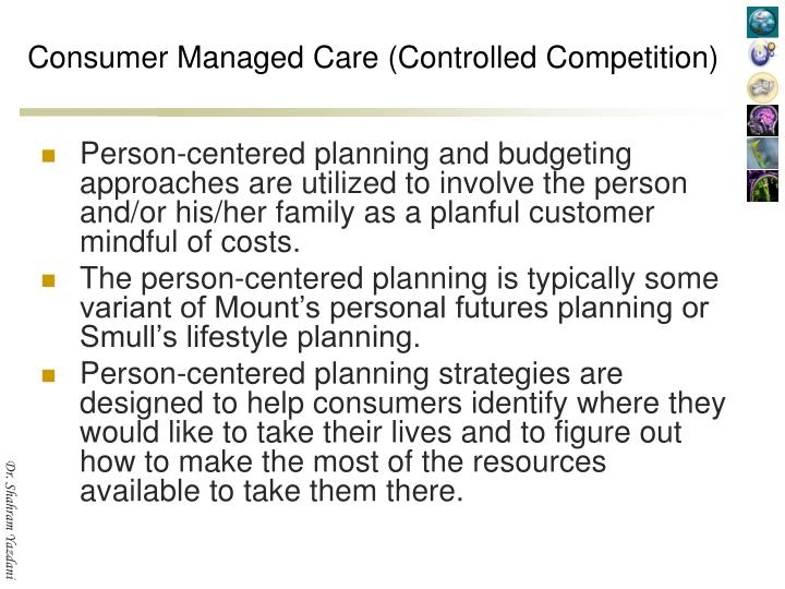 Consumer Managed Care (Controlled Competition)