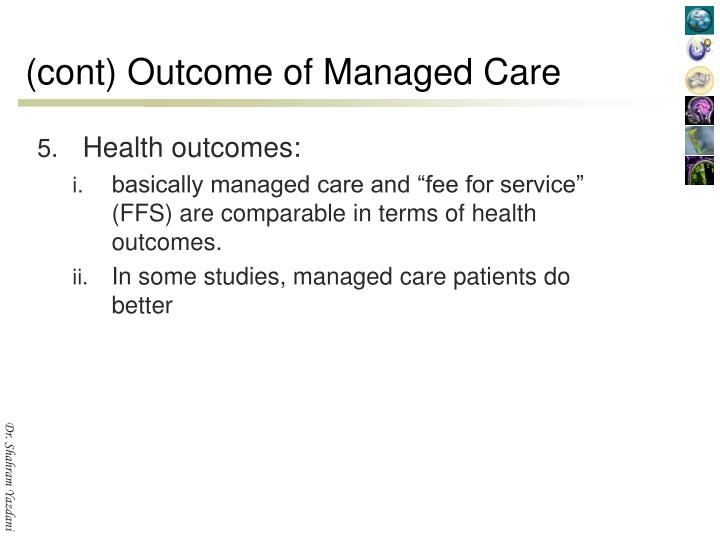 (cont) Outcome of Managed Care