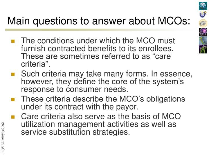 Main questions to answer about MCOs: