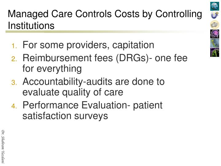 Managed Care Controls Costs by Controlling Institutions