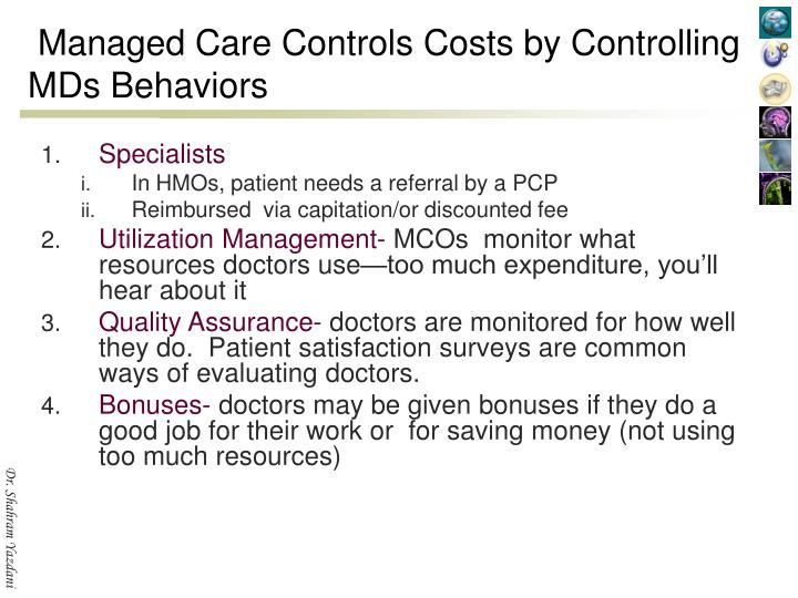 Managed Care Controls Costs by Controlling MDs Behaviors