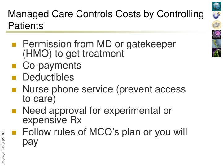 Managed Care Controls Costs by Controlling Patients