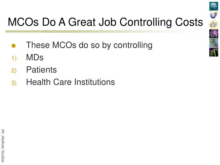 MCOs Do A Great Job Controlling Costs