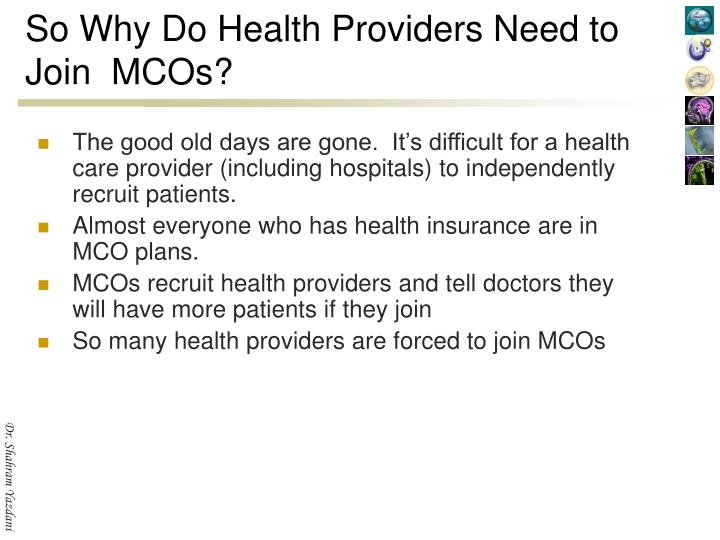 So Why Do Health Providers Need to Join  MCOs?