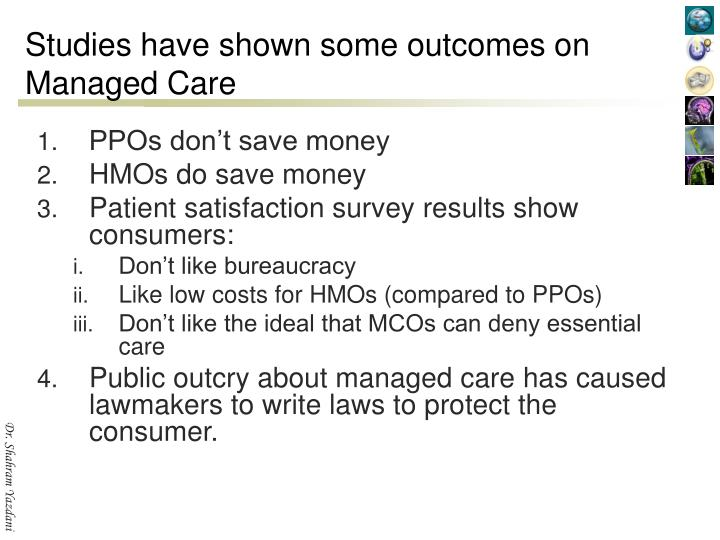 Studies have shown some outcomes on Managed Care