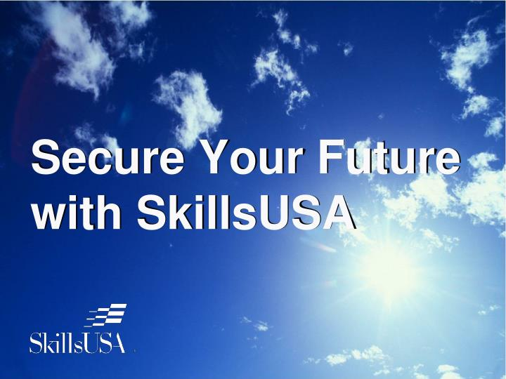 Secure your future with skillsusa
