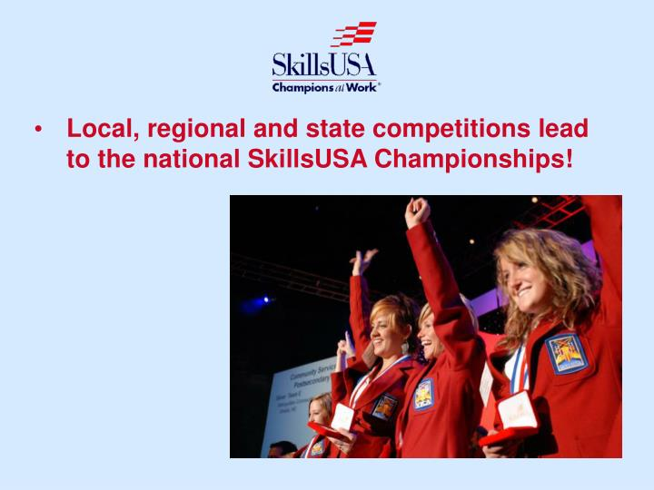 Local, regional and state competitions lead