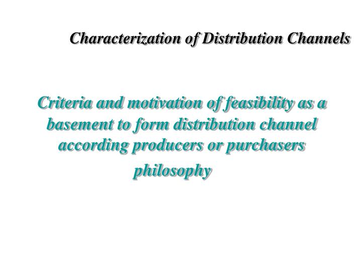 Characterization of Distribution Channels