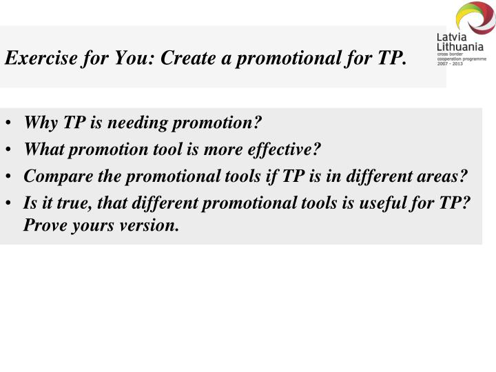 Exercise for You: Create a promotional for TP.