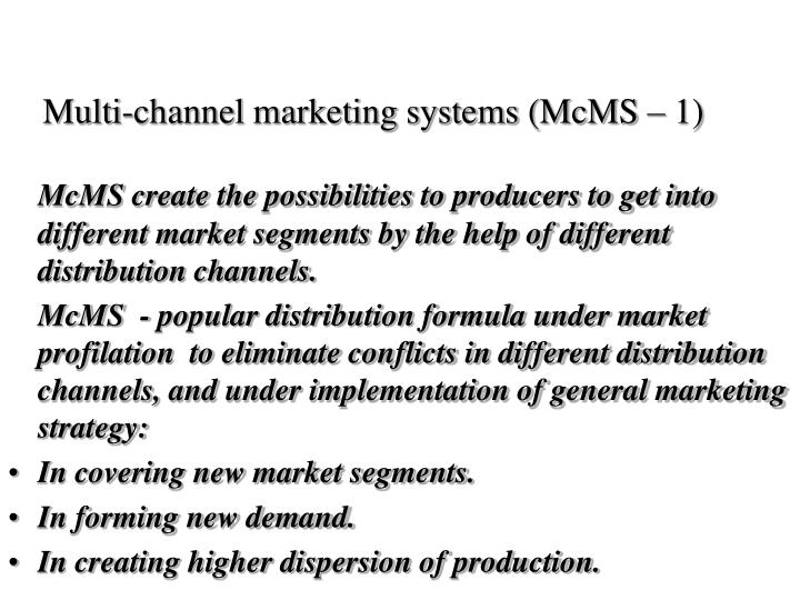 Multi-channel marketing systems (McMS – 1)