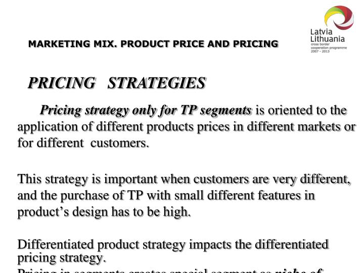 MARKETING MIX. PRODUCT PRICE AND PRICING