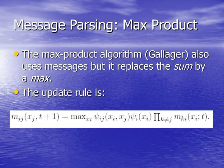 Message Parsing: Max Product