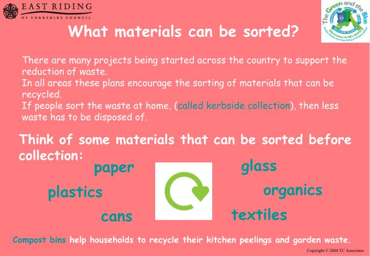 What materials can be sorted?
