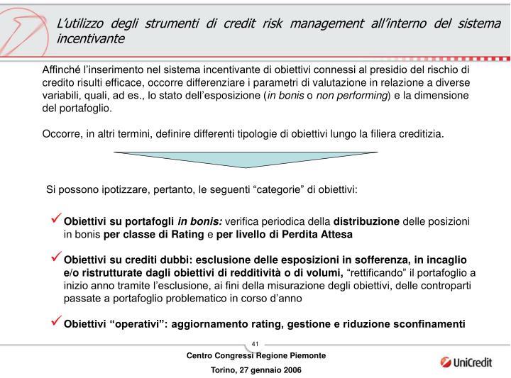 L'utilizzo degli strumenti di credit risk management all'interno del sistema incentivante