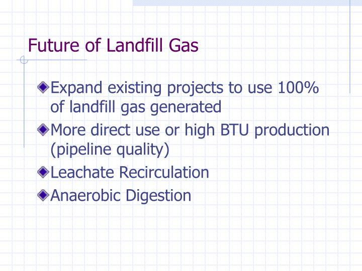 Future of Landfill Gas