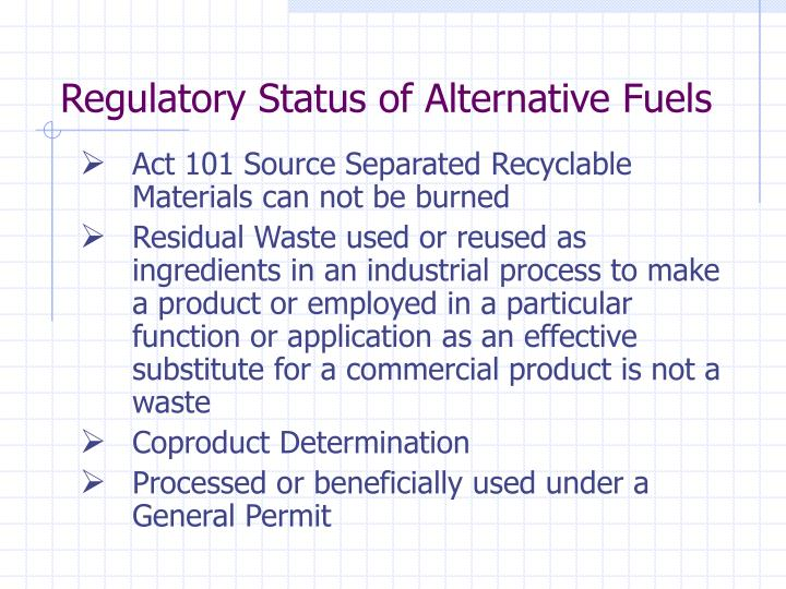 Regulatory Status of Alternative Fuels