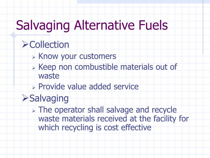 Salvaging Alternative Fuels