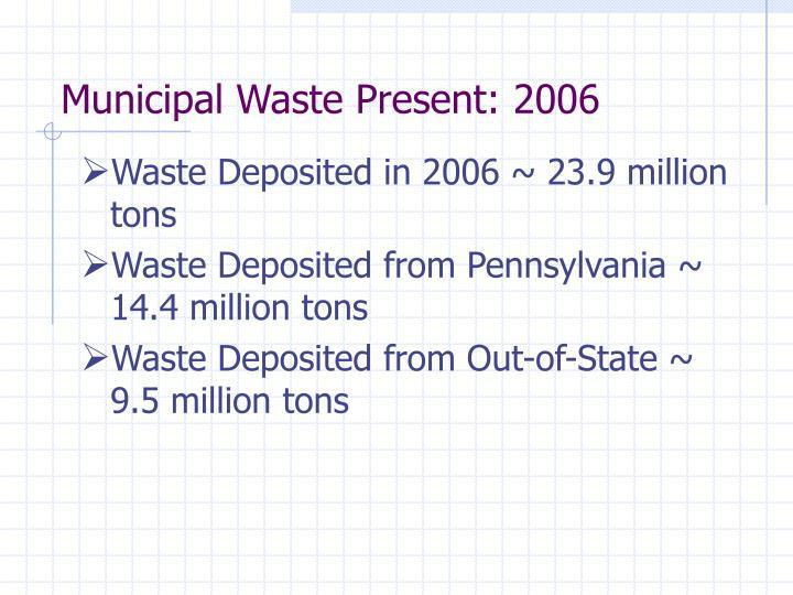 Municipal Waste Present: 2006