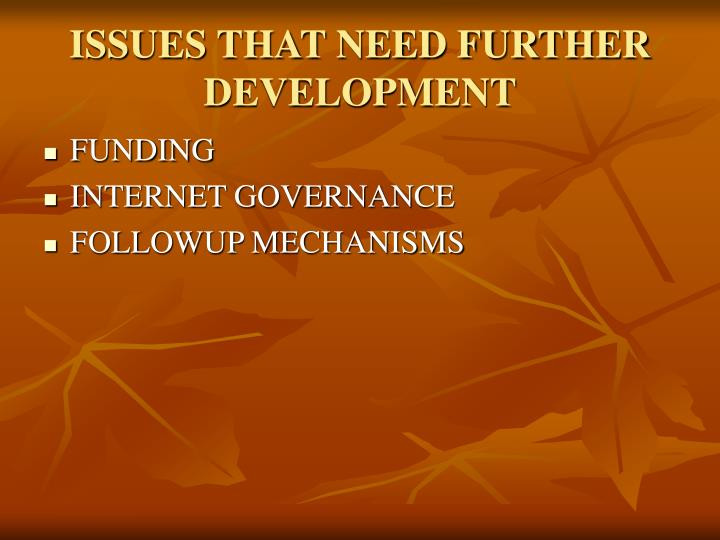 ISSUES THAT NEED FURTHER DEVELOPMENT