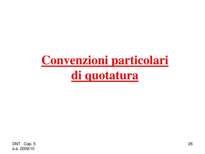 Convenzioni particolari