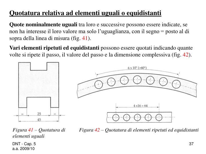 Quotatura relativa ad elementi uguali o equidistanti