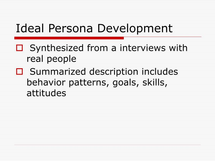 Ideal Persona Development
