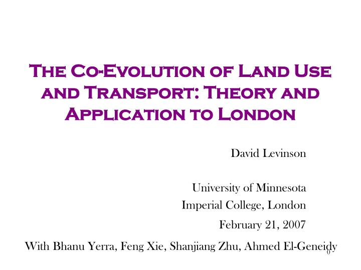 The co evolution of land use and transport theory and application to london