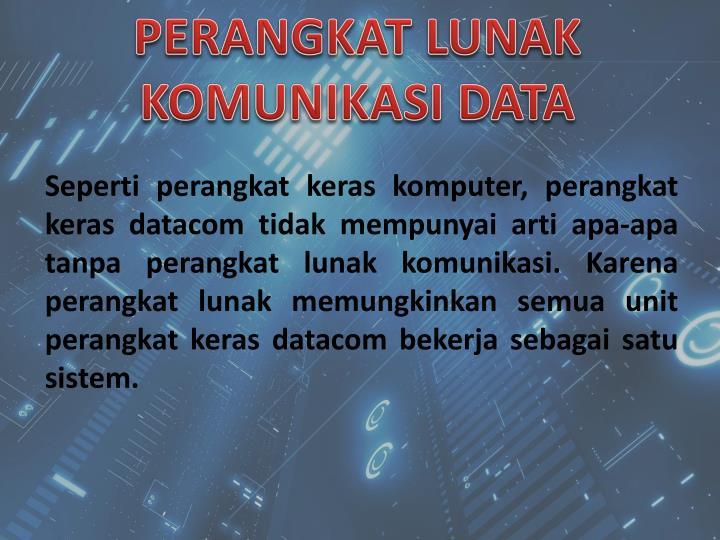 PERANGKAT LUNAK KOMUNIKASI DATA