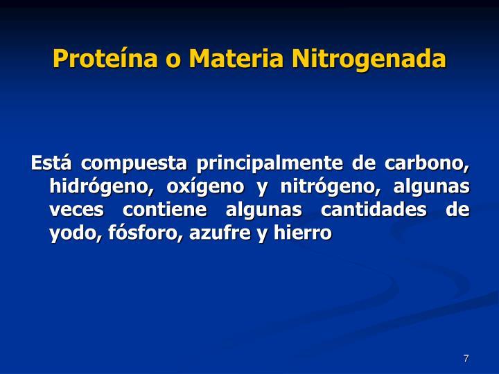 Proteína o Materia Nitrogenada
