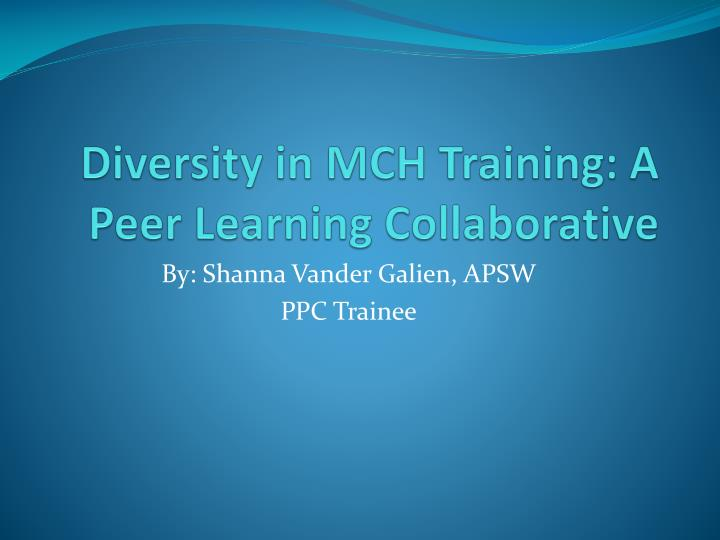 Diversity in mch training a peer l earning c ollaborative