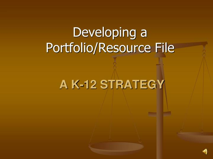 Developing a Portfolio/Resource File