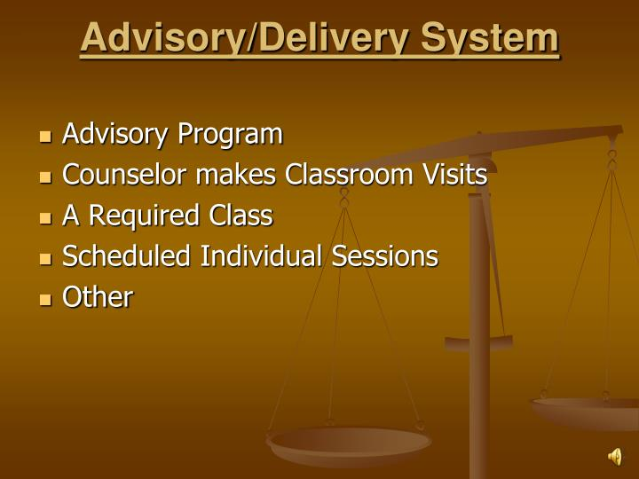 Advisory/Delivery System