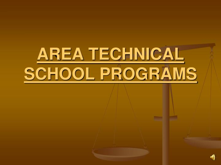 AREA TECHNICAL SCHOOL PROGRAMS