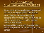 honors ap dual credit articulated courses