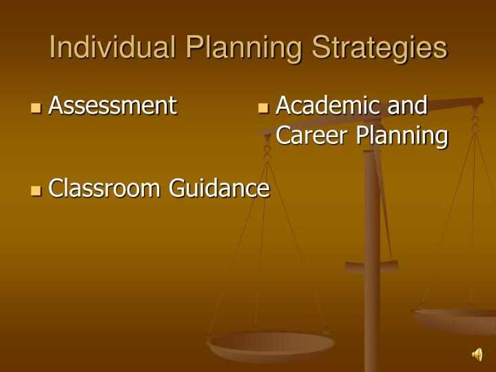 Individual Planning Strategies
