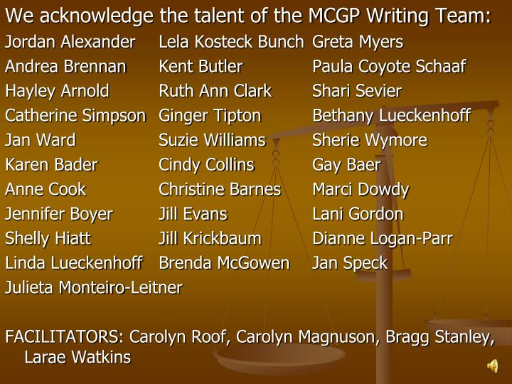 We acknowledge the talent of the MCGP Writing Team: