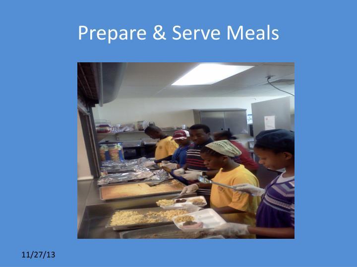Prepare & Serve Meals