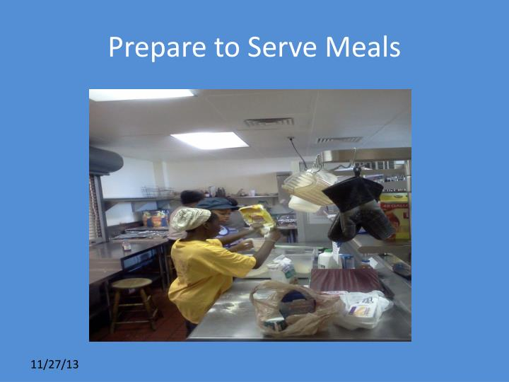 Prepare to Serve Meals