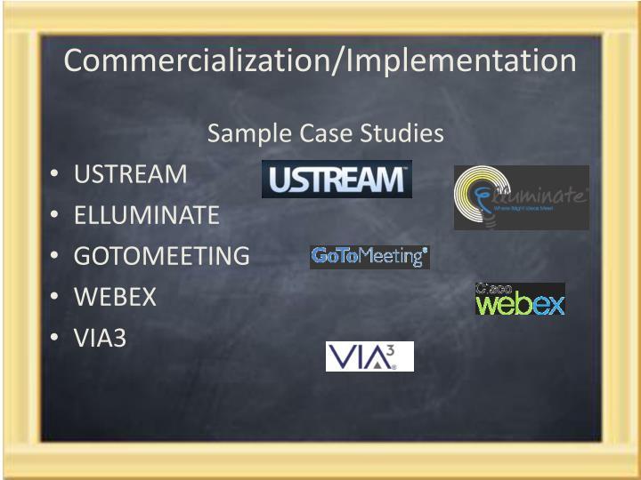 Commercialization/Implementation