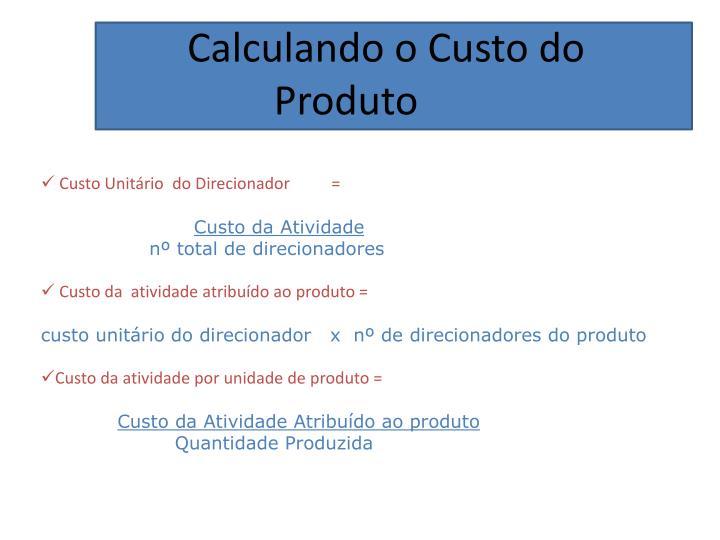 Calculando o Custo do Produto