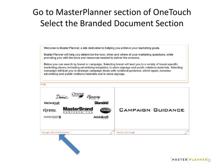 Go to MasterPlanner section of OneTouch