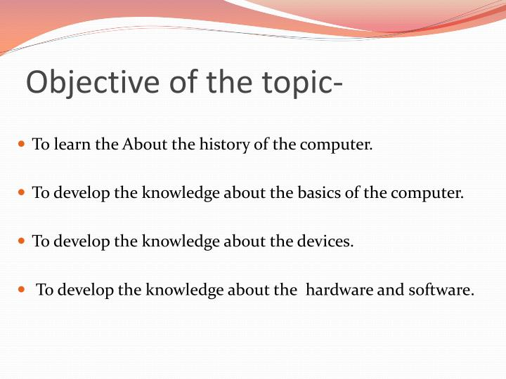 Objective of the topic