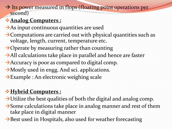  Its power measured in flops (floating point operations per second)