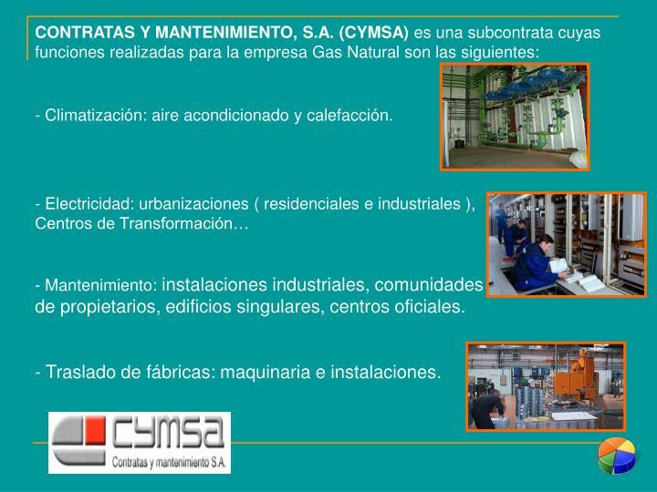 CONTRATAS Y MANTENIMIENTO, S.A. (CYMSA)