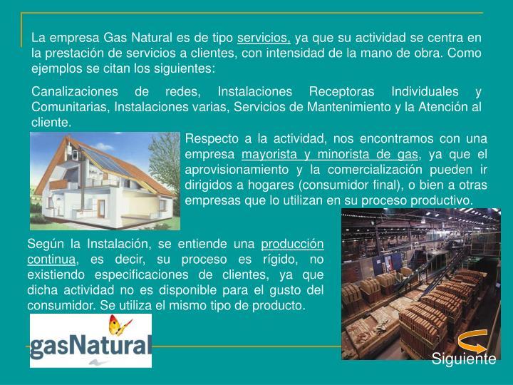 La empresa Gas Natural es de tipo