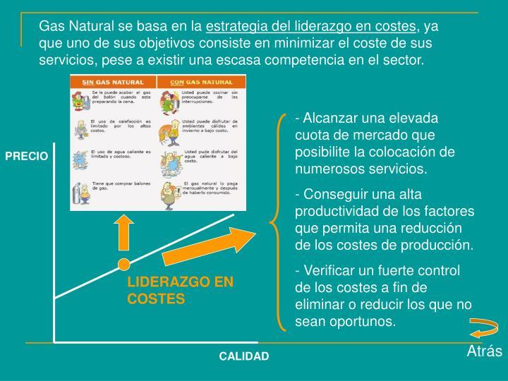 Gas Natural se basa en la