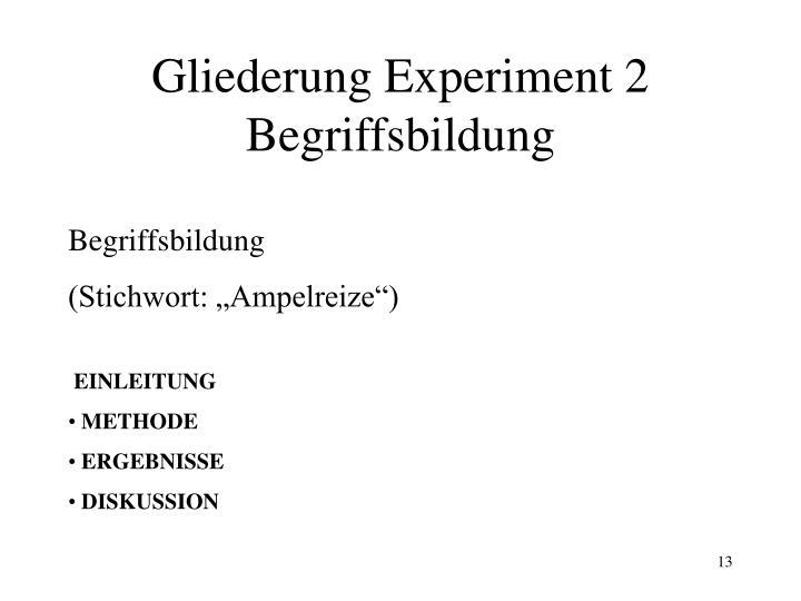 Gliederung Experiment 2 Begriffsbildung
