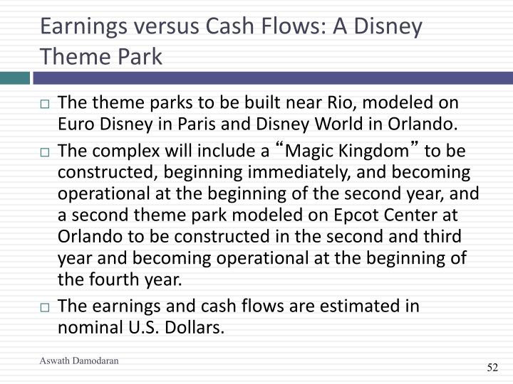 Earnings versus Cash Flows: A Disney Theme Park