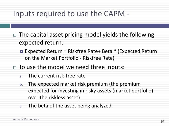 Inputs required to use the CAPM -