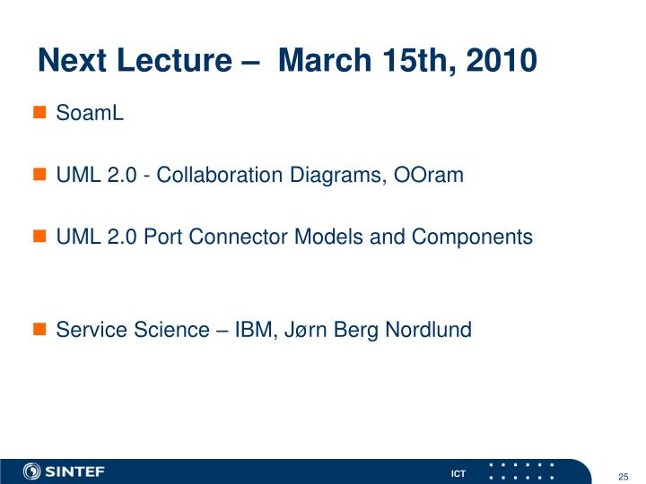 Next Lecture –  March 15th, 2010